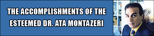 THE ACCOMPLISHMENTS OF THE ESTEEMED DR. ATA MONTAZERI
