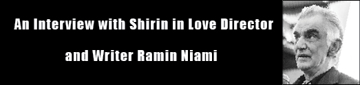 An Interview with Shirin in Love Director and Writer Ramin Niami