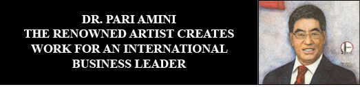 DR. PARI AMINI The Renowned Artist Creates Work for an International Business Leader